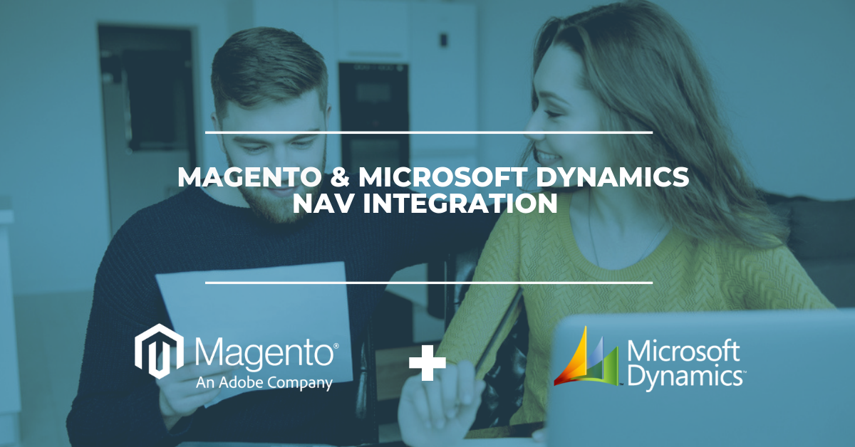 Magento & Microsoft Dynamics NAV Integration Solution