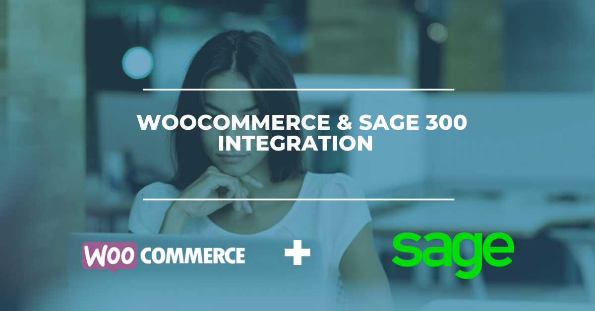 WooCommerce & Sage 300 ERP Integration Solution