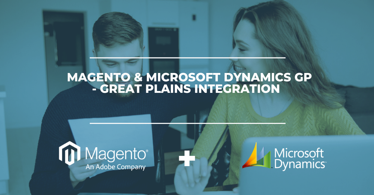 Magento & Microsoft GP - Great Plains ERP Integration Solution