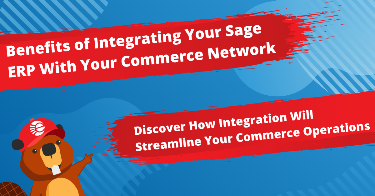 Benefits of Integrating Your Sage ERP With Your Commerce Network (eCommerce & EDI)