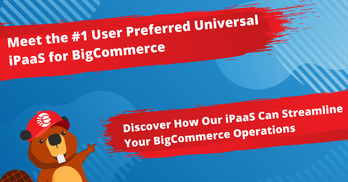 The #1 User Preferred Universal iPaaS for BigCommerce