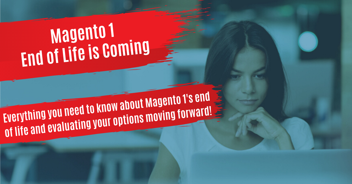 Magento 1 End of Life - Everything You Need to Know