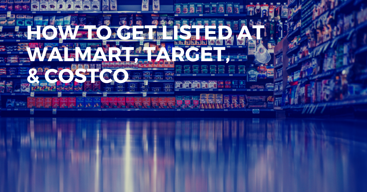 How to Get Listed & Become a Walmart, Target & Costco Supplier