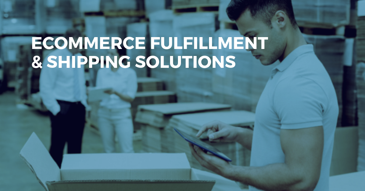 eCommerce Fulfillment & Shipping Solutions