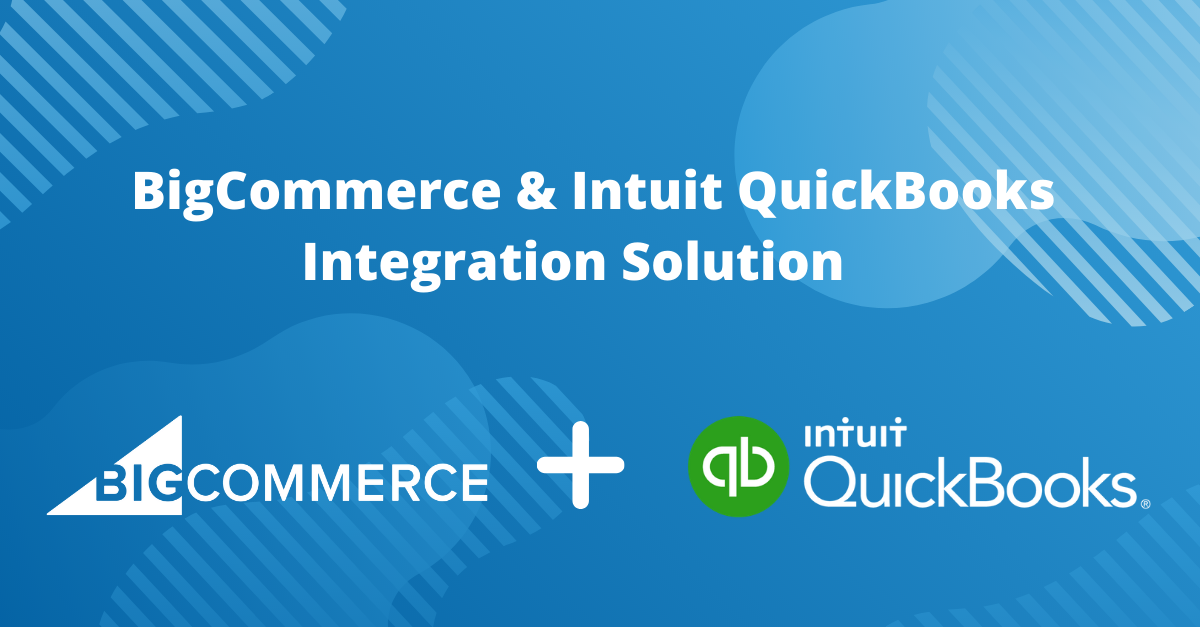 BigCommerce & Intuit QuickBooks Integration Solution