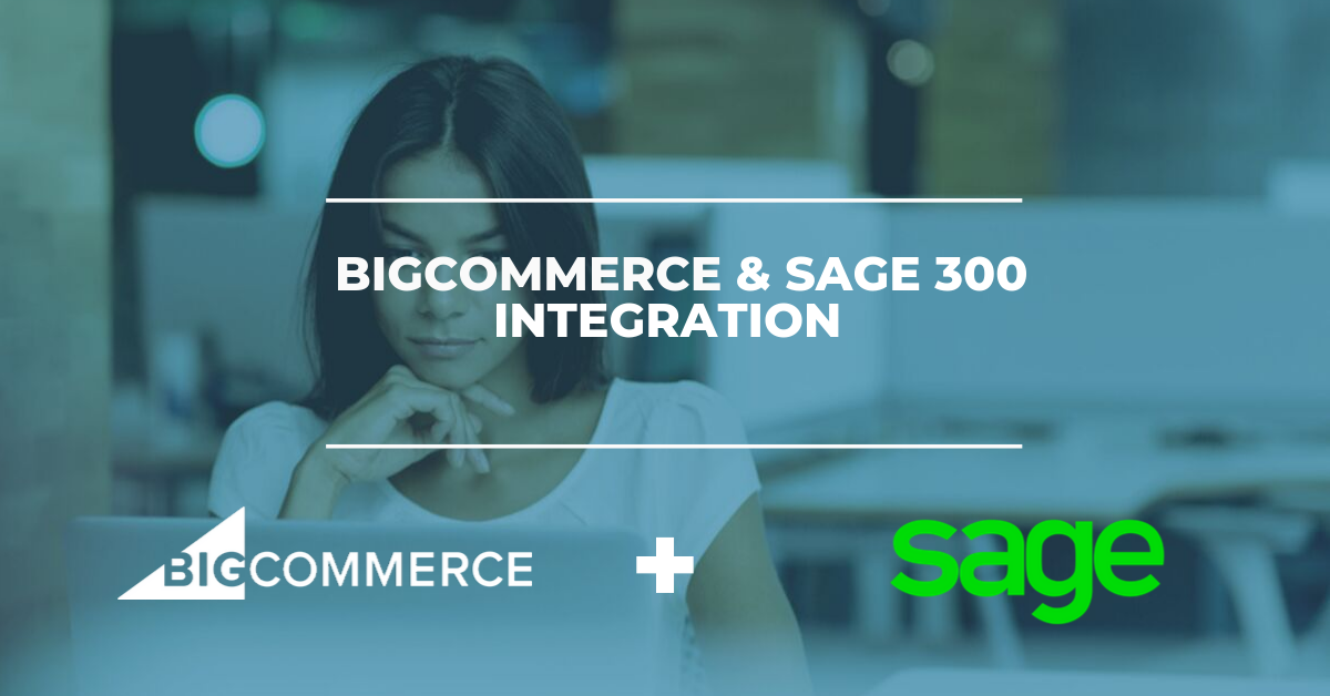 BigCommerce & Sage 300 ERP Integration Solution