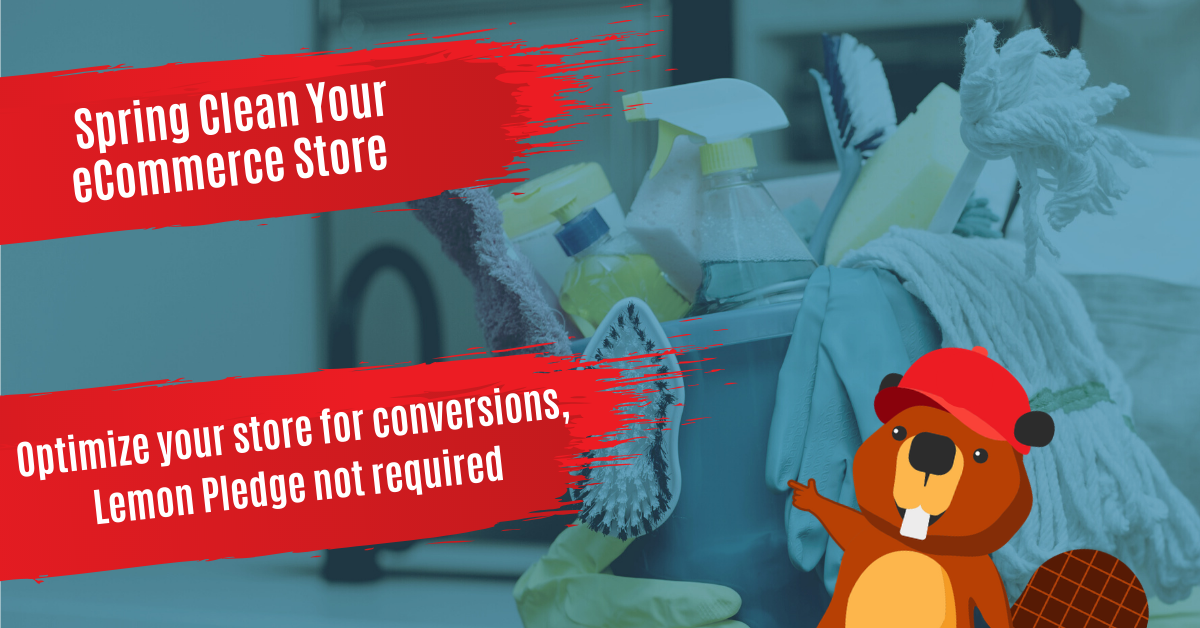 eCommerce Spring Cleaning Tips: Optimize Your Store for Conversions