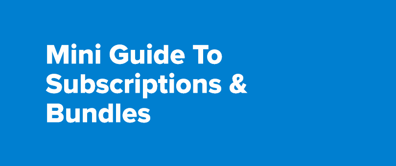 A Guide To eCommerce Subscriptions & Bundles