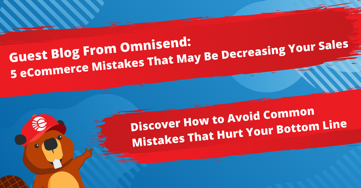 GUEST POST: 5 Ecommerce Mistakes That May Be Decreasing Your Sales