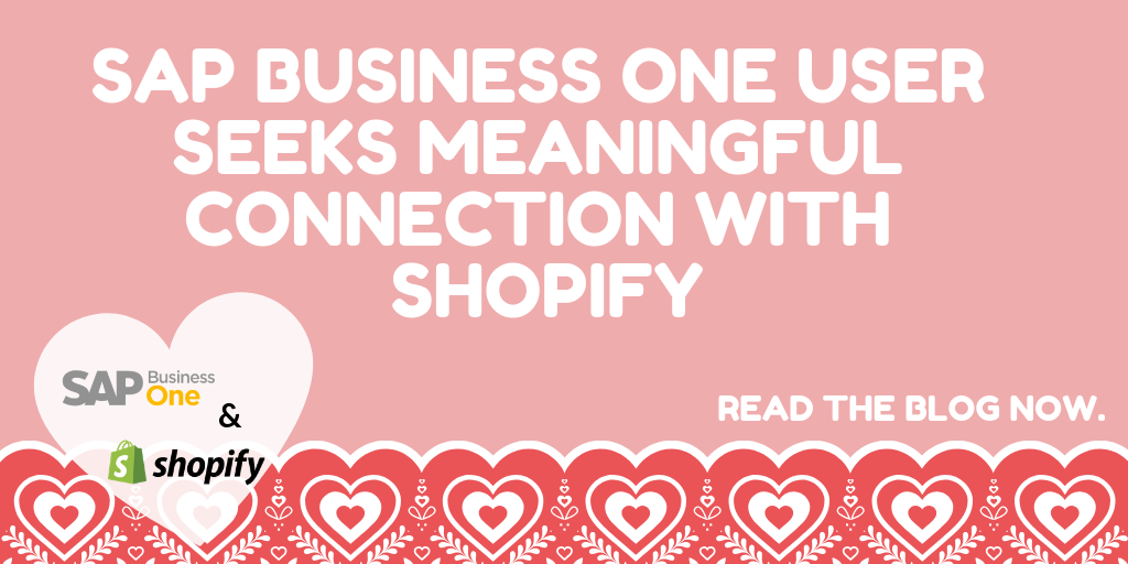 SAP Business One User Seeks Meaningful Connection With Shopify