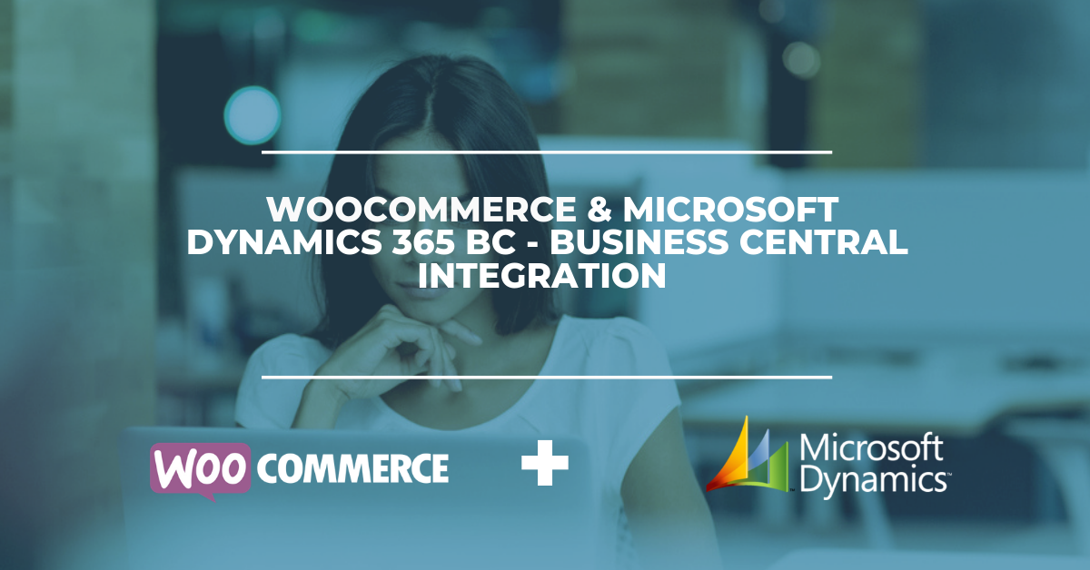 WooCommerce & Microsoft Dynamics 365 BC - Business Central Integration Solution