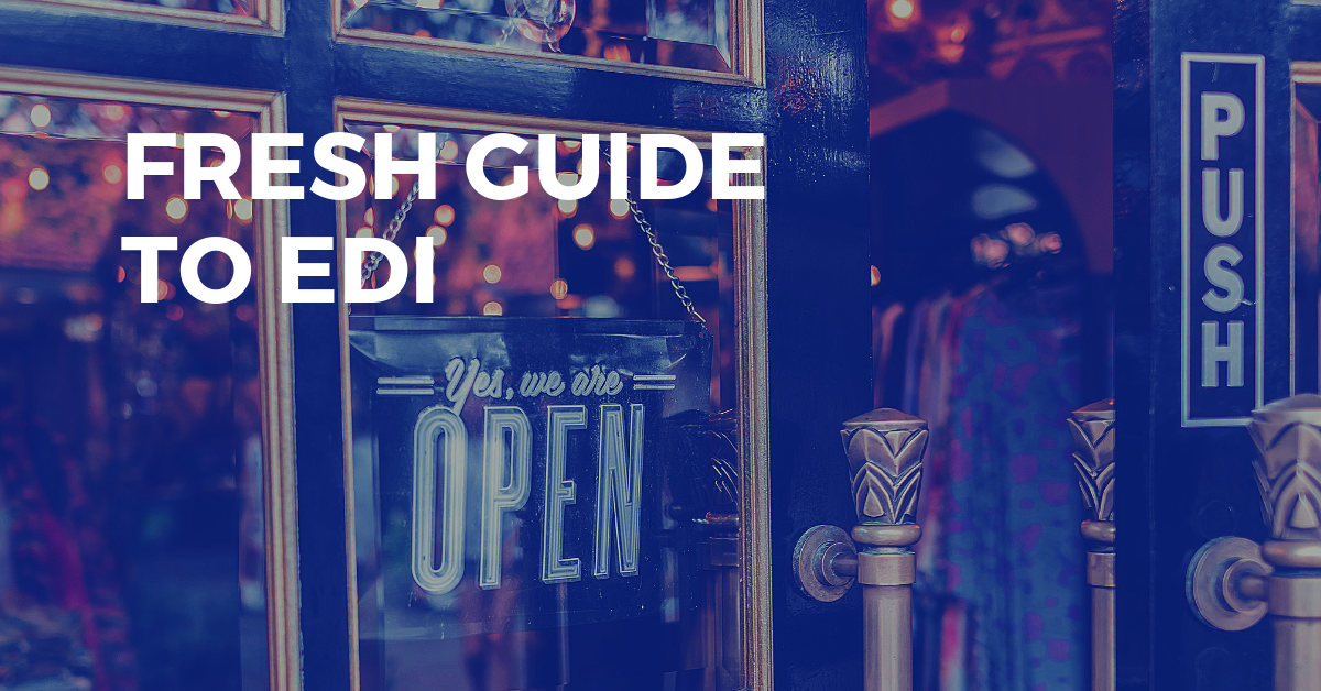 What is EDI? The Fresh Guide to EDI