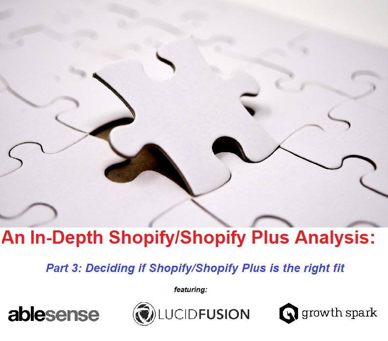 Shopify/Shopify Plus analysis through the eyes of AbleSense, Lucid Fusion, and Growth Spark. Part 3: Why Shopify and Shopify Plus
