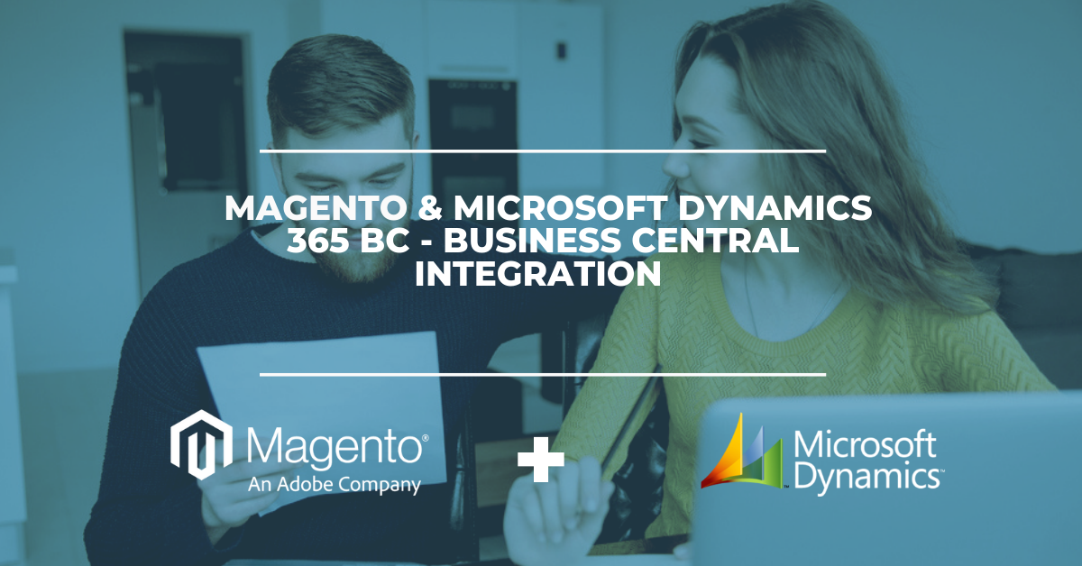Magento & Microsoft Dynamics 365 BC - Business Central Integration Solution