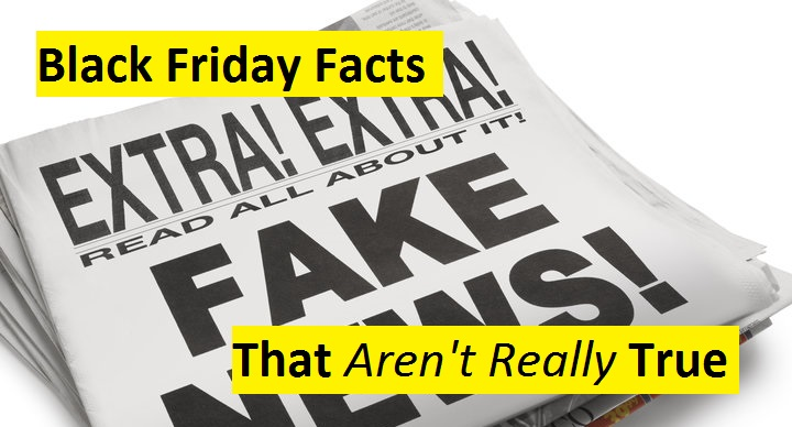 9 Black Friday facts (that are not true) #FakeNews