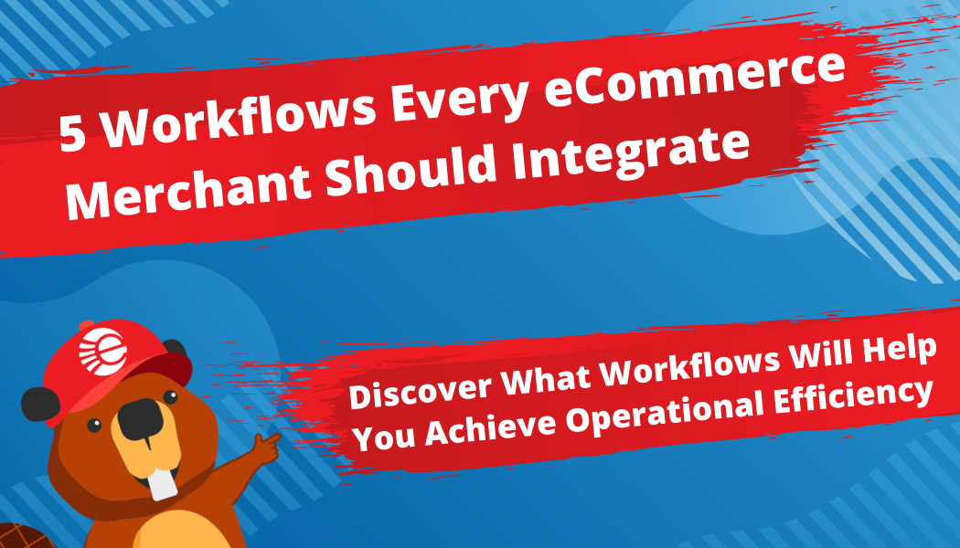 Top 5 Workflows Every eCommerce Merchant Should Integrate With Their ERP