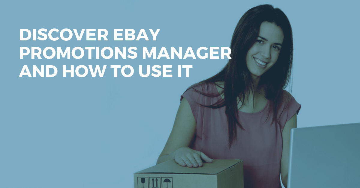 Learn More eBay Promotions Manager & How to Use It to Grow Your Store