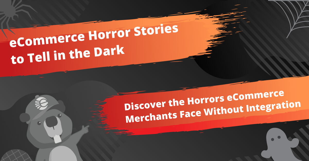 eCommerce Horror Stories to Tell in the Dark
