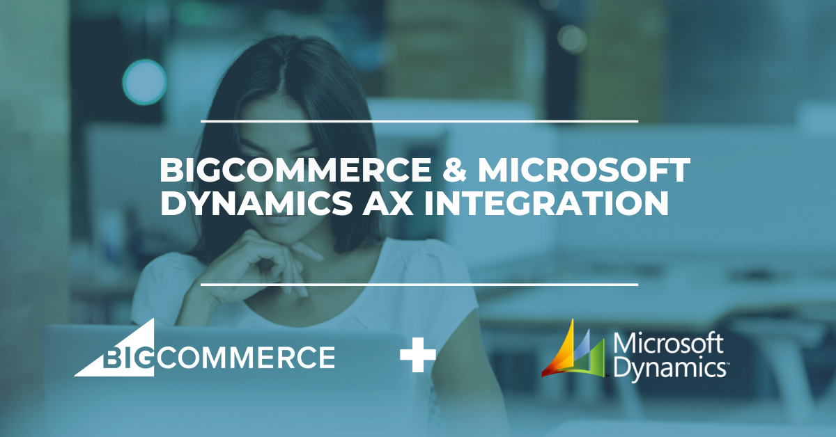 BigCommerce & Microsoft Dynamics AX ERP Integration Solution